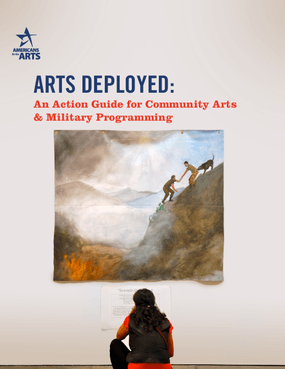 Arts Deployed: An Action Guide for Community Arts & Military Programming