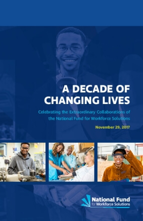 A Decade of Changing Lives: Impact in the National Fund for Workforce Solutions